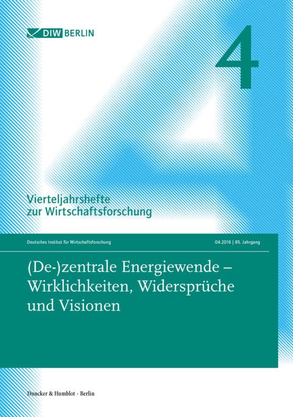 Cover (De-)zentrale Energiewende – Wirklichkeiten, Widersprüche und Visionen (VJH 4/2016)