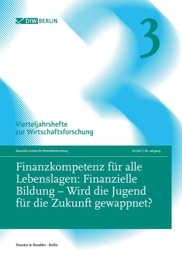 Cover Finanzkompetenz für alle Lebenslagen: Finanzielle Bildung – Wird die Jugend für die Zukunft gewappnet? (VJH 3/2017)