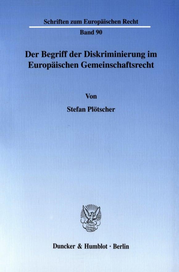 Cover Der Begriff der Diskriminierung im Europäischen Gemeinschaftsrecht