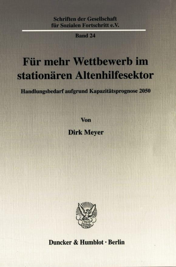 Cover Für mehr Wettbewerb im stationären Altenhilfesektor
