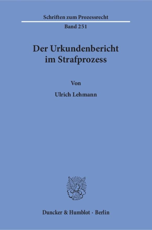 Cover Der Urkundenbericht im Strafprozess