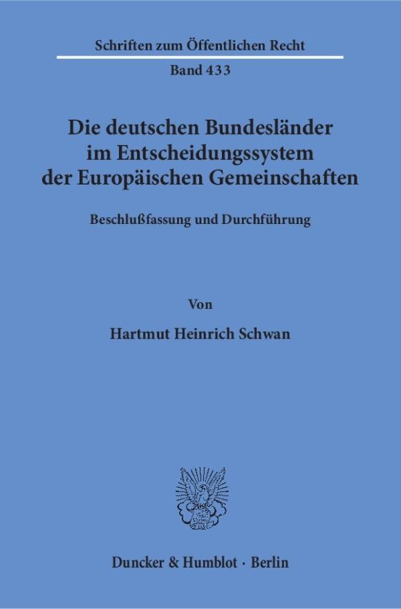 Cover Die deutschen Bundesländer im Entscheidungssystem der Europäischen Gemeinschaften
