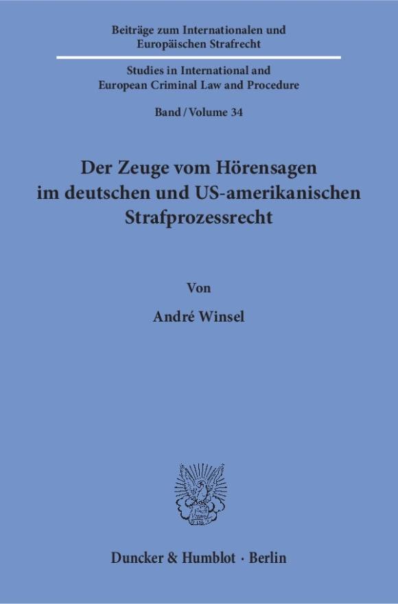Cover Der Zeuge vom Hörensagen im deutschen und US-amerikanischen Strafprozessrecht