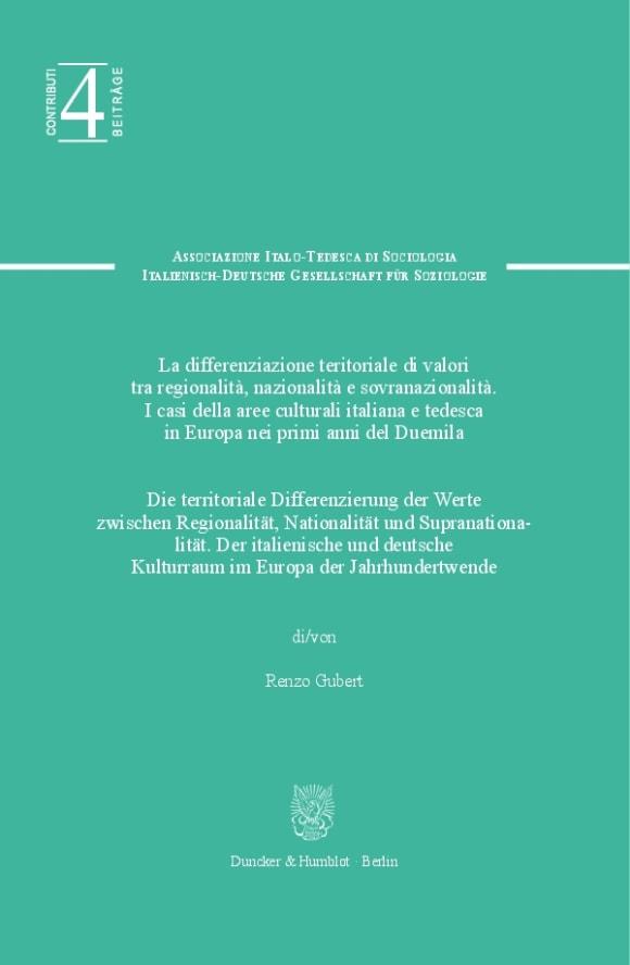Cover Die territoriale Differenzierung der Werte zwischen Regionalität, Nationalität und Supranationalität / La differenziazione territoriale di valori tra regionalitá, nazionalitá e sovranazionalitá