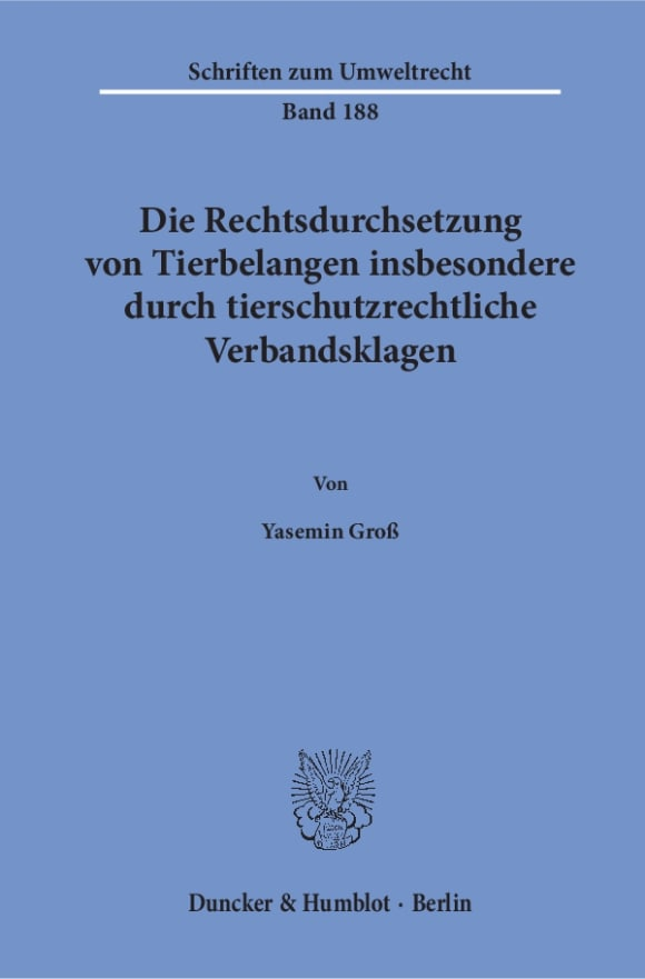 Cover Die Rechtsdurchsetzung von Tierbelangen insbesondere durch tierschutzrechtliche Verbandsklagen