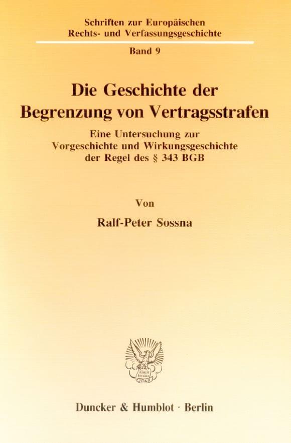 Cover Die Geschichte der Begrenzung von Vertragsstrafen