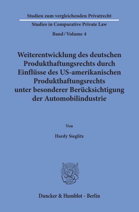 Cover Weiterentwicklung des deutschen Produkthaftungsrechts durch Einflüsse des US-amerikanischen Produkthaftungsrechts unter besonderer Berücksichtigung der Automobilindustrie