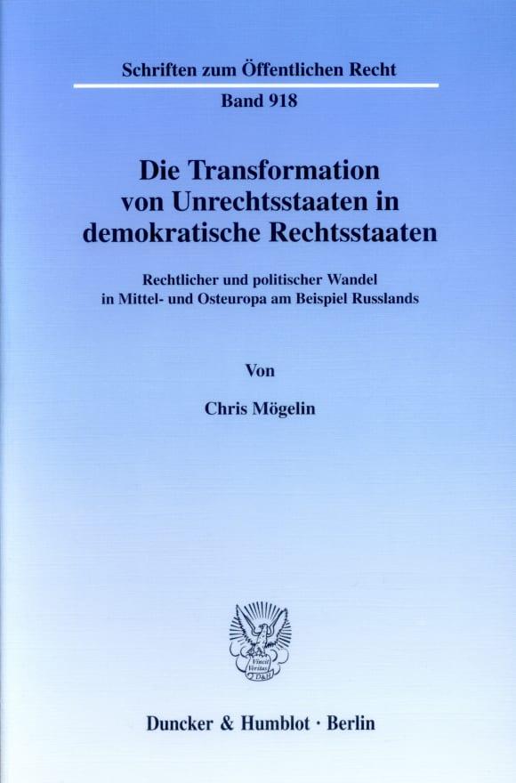 Cover Die Transformation von Unrechtsstaaten in demokratische Rechtsstaaten