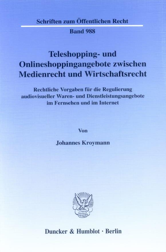 Cover Teleshopping- und Onlineshoppingangebote zwischen Medienrecht und Wirtschaftsrecht