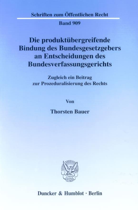 Cover Die produktübergreifende Bindung des Bundesgesetzgebers an Entscheidungen des Bundesverfassungsgerichts