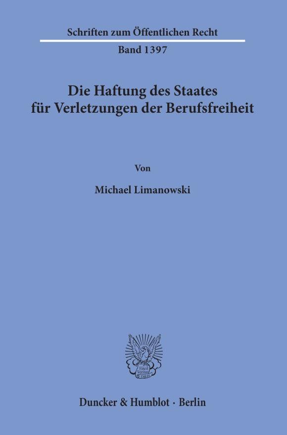 Cover Die Haftung des Staates für Verletzungen der Berufsfreiheit