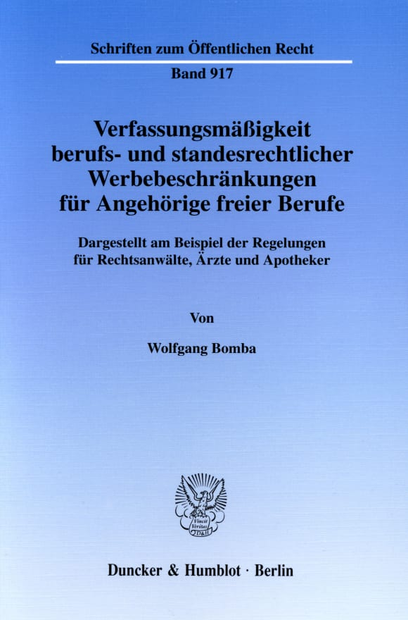 Cover Verfassungsmäßigkeit berufs- und standesrechtlicher Werbebeschränkungen für Angehörige freier Berufe