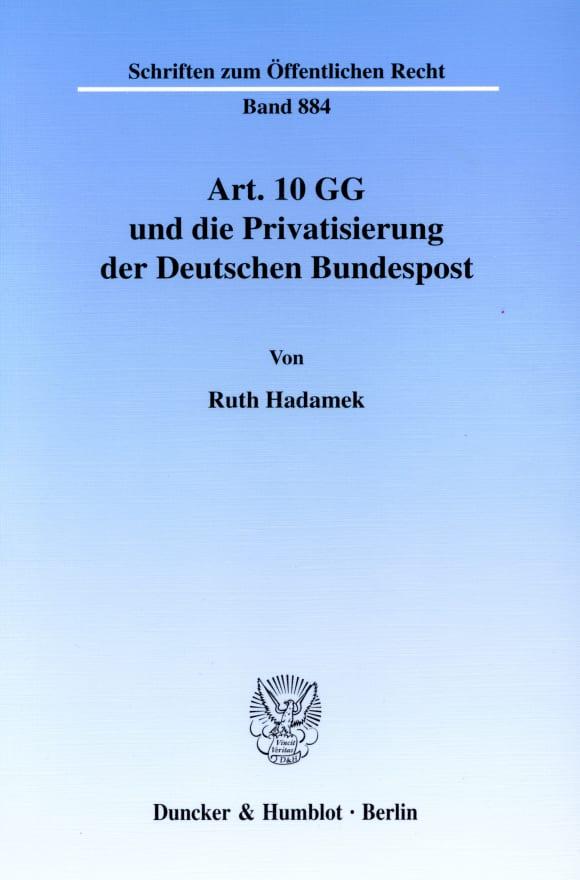 Cover Art. 10 GG und die Privatisierung der Deutschen Bundespost