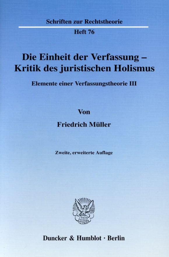 Cover Die Einheit der Verfassung - Kritik des juristischen Holismus