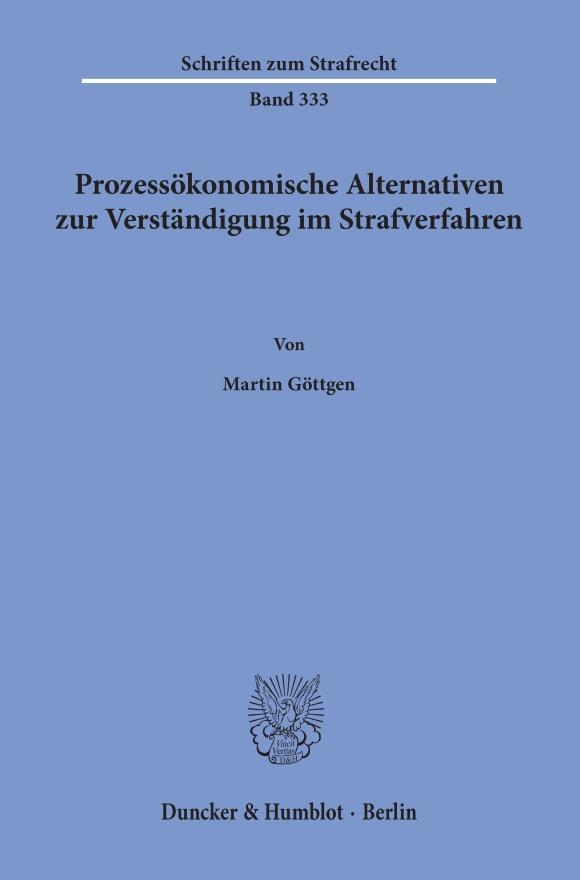 Cover Prozessökonomische Alternativen zur Verständigung im Strafverfahren