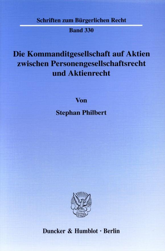 Cover Die Kommanditgesellschaft auf Aktien zwischen Personengesellschaftsrecht und Aktienrecht