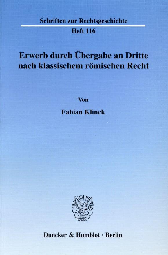 Cover Erwerb durch Übergabe an Dritte nach klassischem römischen Recht