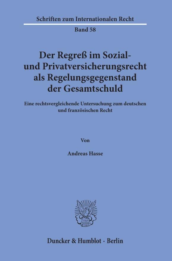 Cover Der Regreß im Sozial- und Privatversicherungsrecht als Regelungsgegenstand der Gesamtschuld