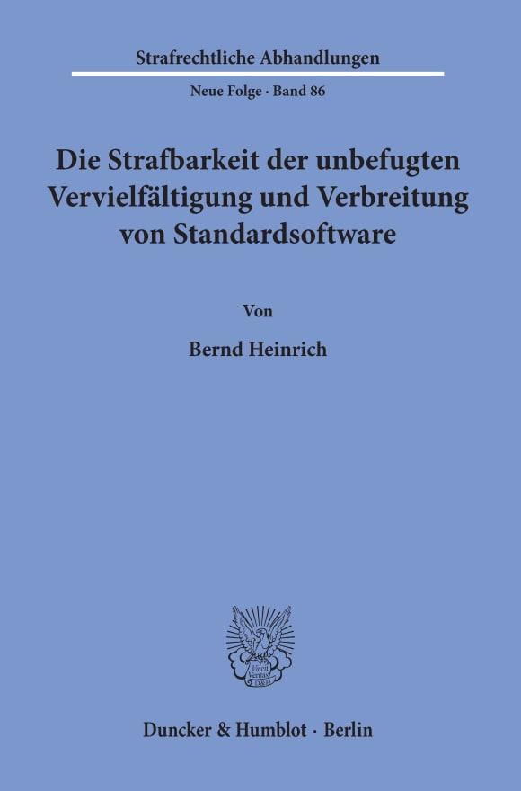 Cover Die Strafbarkeit der unbefugten Vervielfältigung und Verbreitung von Standardsoftware