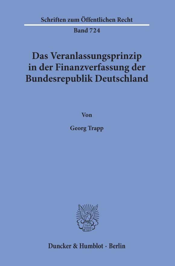 Cover Das Veranlassungsprinzip in der Finanzverfassung der Bundesrepublik Deutschland