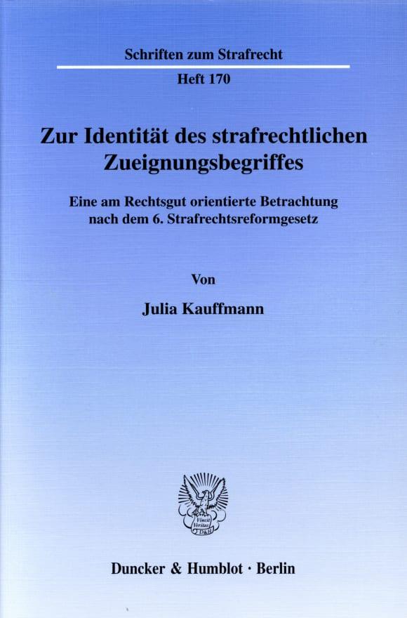 Cover Zur Identität des strafrechtlichen Zueignungsbegriffes