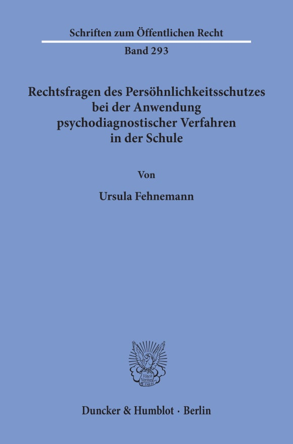 Cover Rechtsfragen des Persöhnlichkeitsschutzes bei der Anwendung psychodiagnostischer Verfahren in der Schule