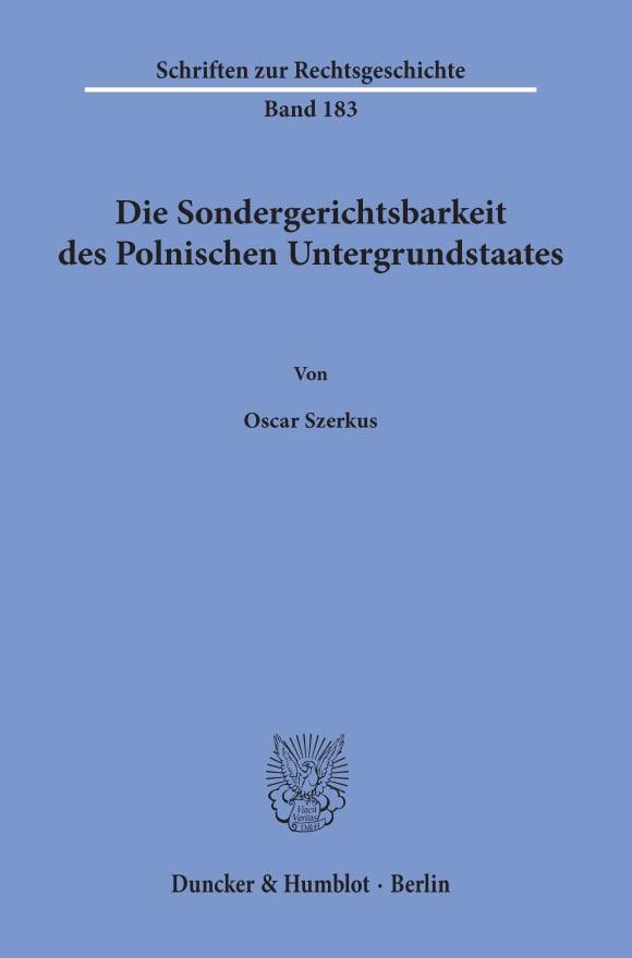 Cover Die Sondergerichtsbarkeit des Polnischen Untergrundstaates