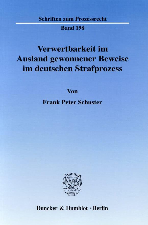 Cover Verwertbarkeit im Ausland gewonnener Beweise im deutschen Strafprozess