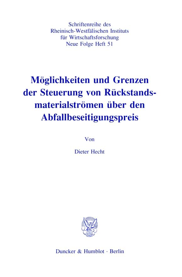 Cover Möglichkeiten und Grenzen der Steuerung von Rückstandsmaterialströmen über den Abfallbeseitigungspreis