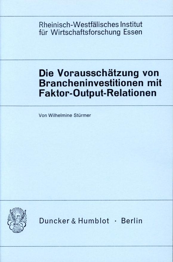 Cover Die Vorausschätzung von Brancheninvestitionen mit Hilfe von Faktor-Output-Relationen