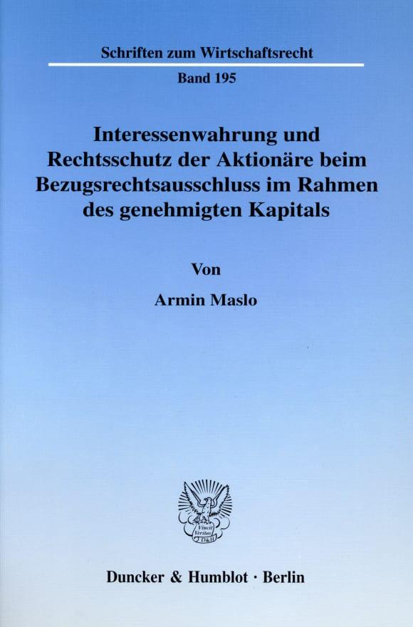 Cover Interessenwahrung und Rechtsschutz der Aktionäre beim Bezugsrechtsausschluss im Rahmen des genehmigten Kapitals