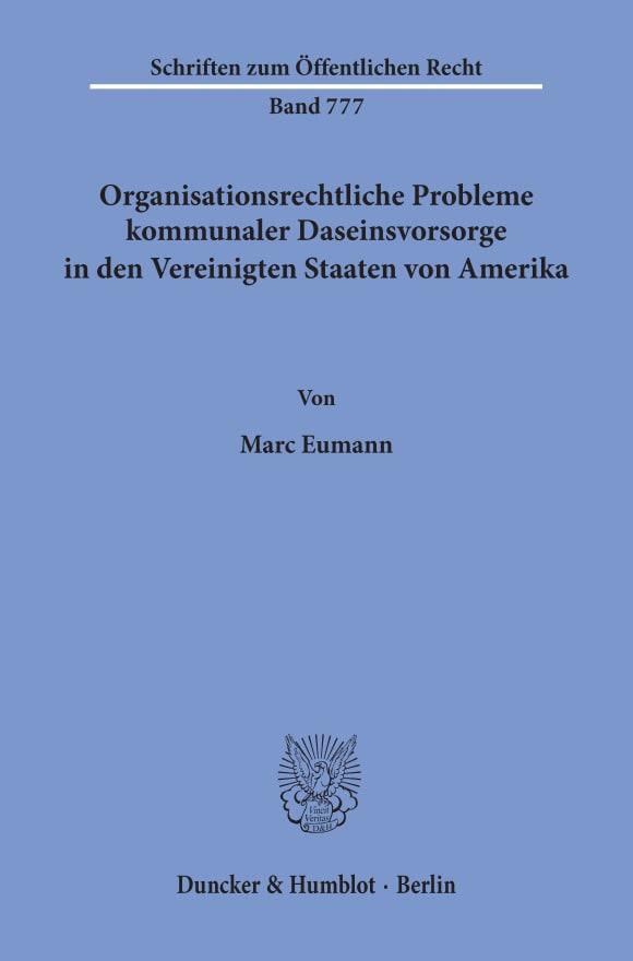 Cover Organisationsrechtliche Probleme kommunaler Daseinsvorsorge in den Vereinigten Staaten von Amerika
