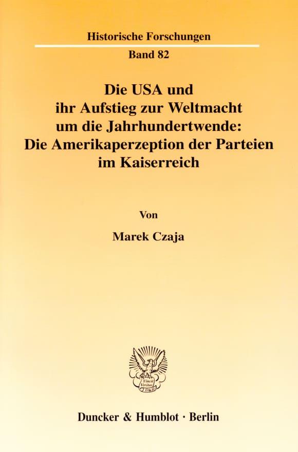 Cover Die USA und ihr Aufstieg zur Weltmacht um die Jahrhundertwende: Die Amerikaperzeption der Parteien im Kaiserreich