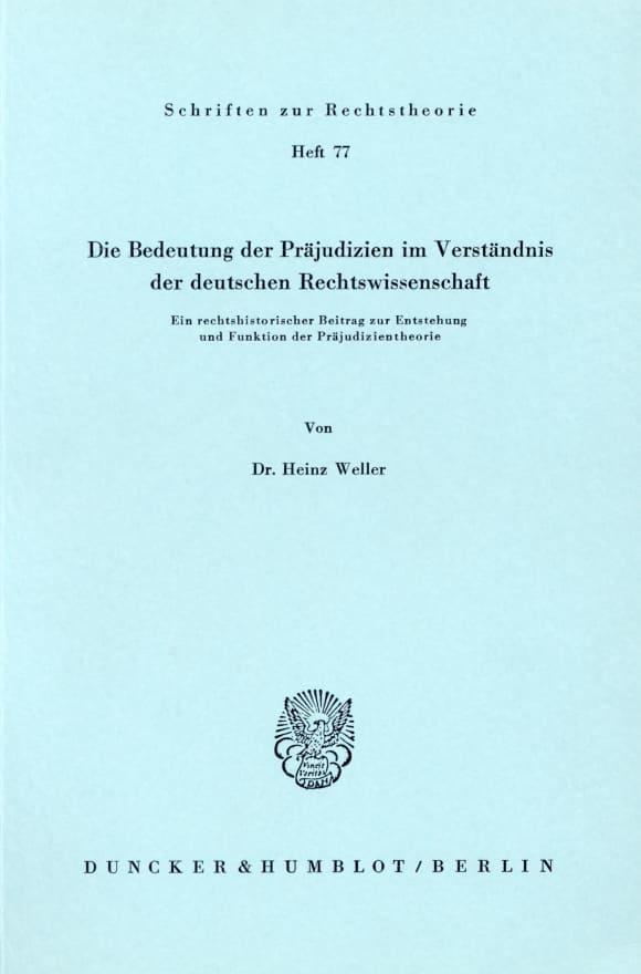 Cover Die Bedeutung der Präjudizien im Verständnis der deutschen Rechtswissenschaft