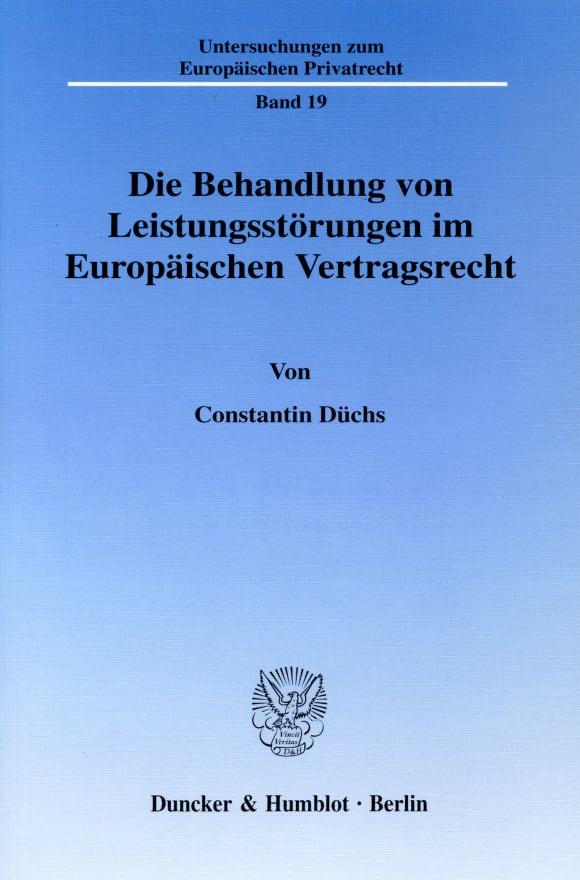 Cover Die Behandlung von Leistungsstörungen im Europäischen Vertragsrecht