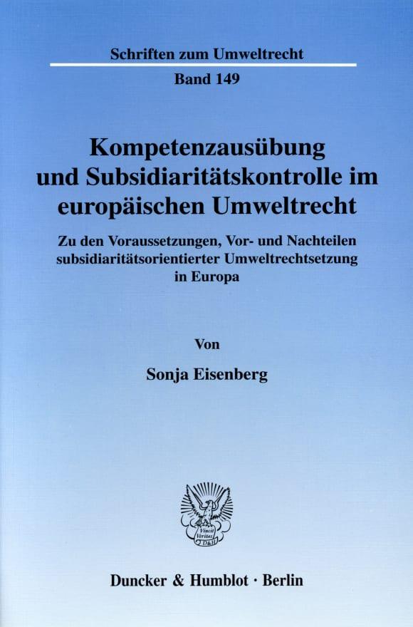 Cover Kompetenzausübung und Subsidiaritätskontrolle im europäischen Umweltrecht