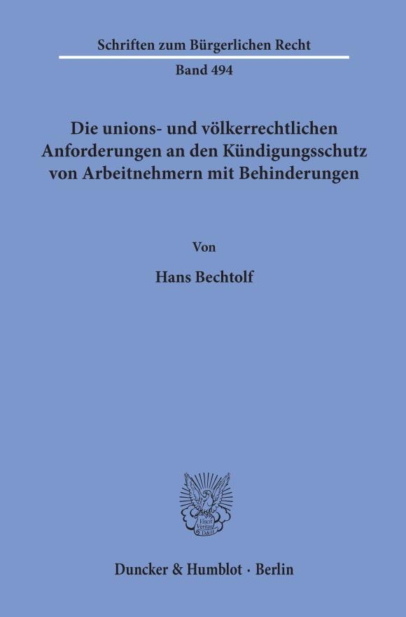 Cover Die unions- und völkerrechtlichen Anforderungen an den Kündigungsschutz von Arbeitnehmern mit Behinderungen