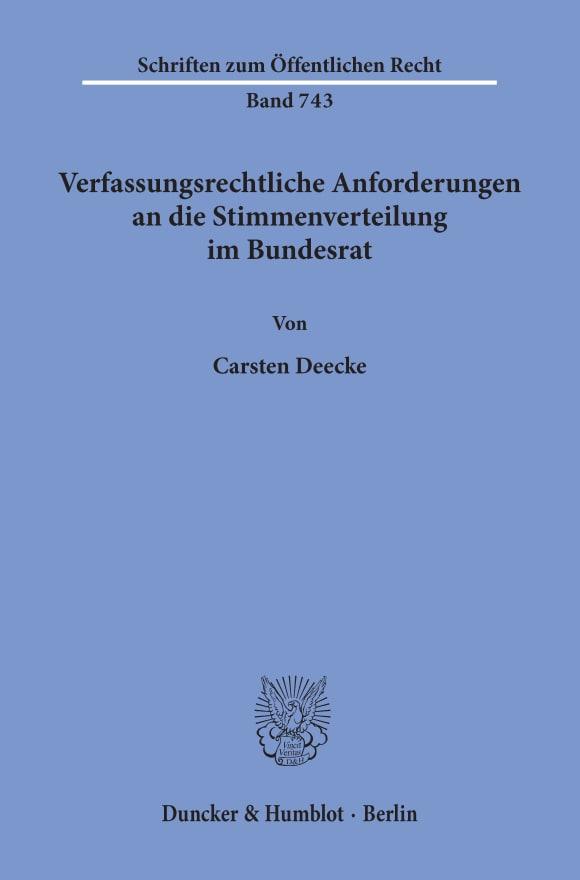 Cover Verfassungsrechtliche Anforderungen an die Stimmenverteilung im Bundesrat