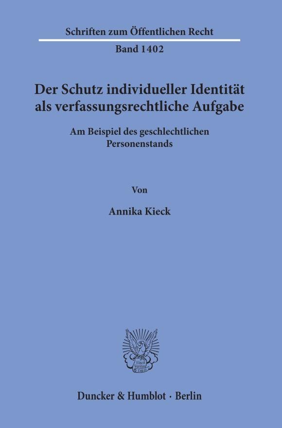 Cover Der Schutz individueller Identität als verfassungsrechtliche Aufgabe