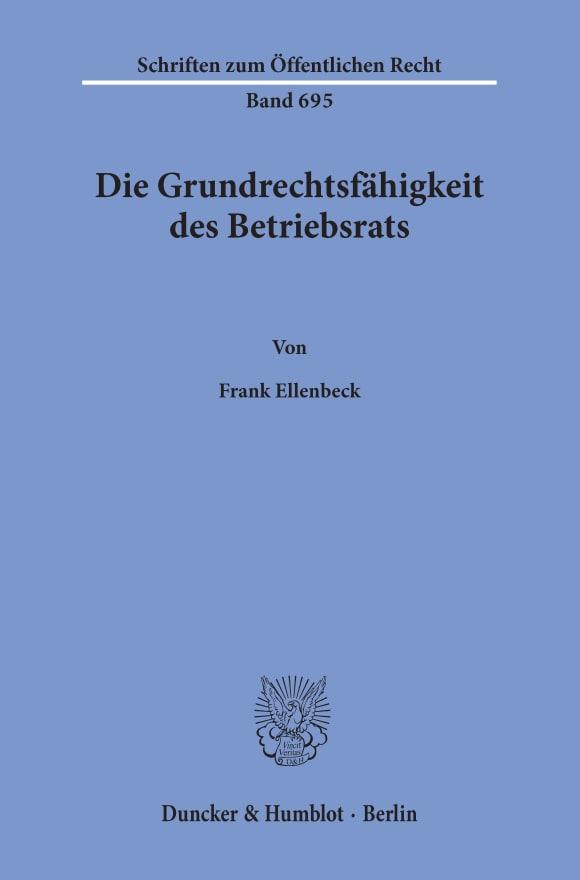 Cover Die Grundrechtsfähigkeit des Betriebsrats