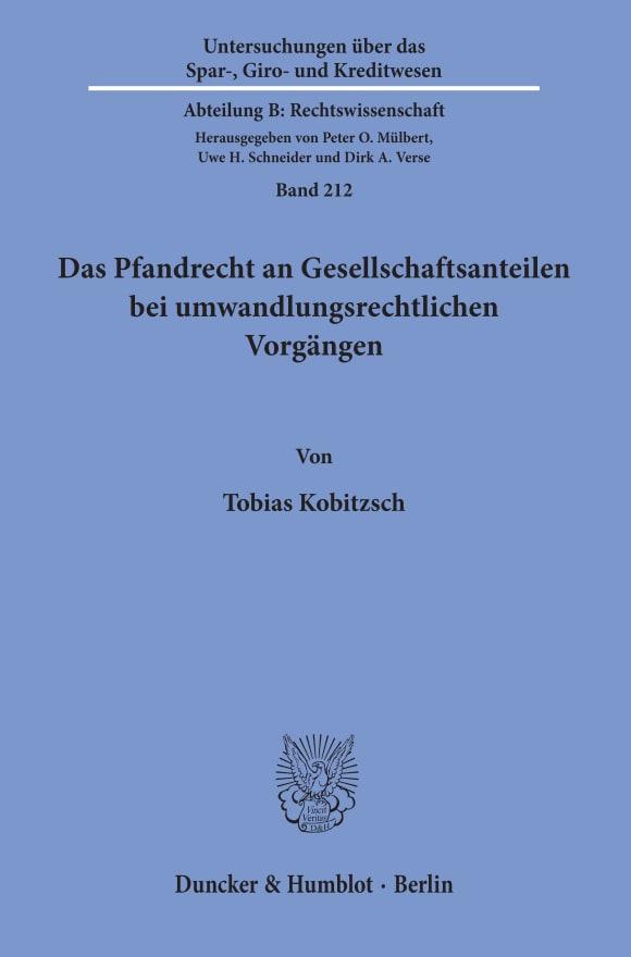 Cover Das Pfandrecht an Gesellschaftsanteilen bei umwandlungsrechtlichen Vorgängen