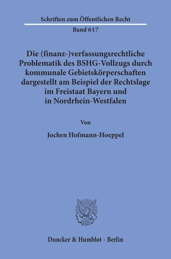 Cover Die (finanz-)verfassungsrechtliche Problematik des BSHG-Vollzugs durch kommunale Gebietskörperschaften,
