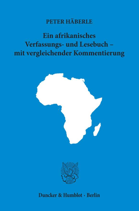 Cover Ein afrikanisches Verfassungs- und Lesebuch – mit vergleichender Kommentierung
