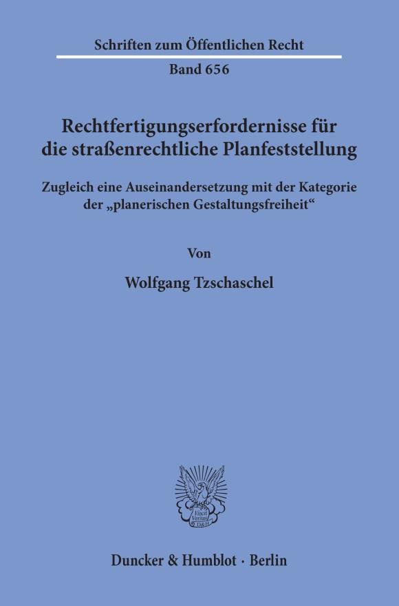 Cover Rechtfertigungserfordernisse für die straßenrechtliche Planfeststellung