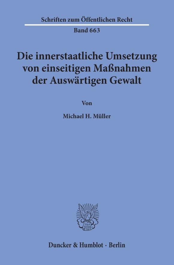 Cover Die innerstaatliche Umsetzung von einseitigen Maßnahmen der Auswärtigen Gewalt