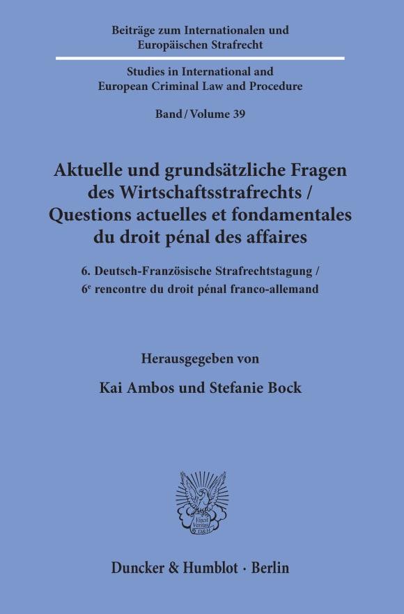 Cover Aktuelle und grundsätzliche Fragen des Wirtschaftsstrafrechts / Questions actuelles et fondamentales du droit pénal des affaires
