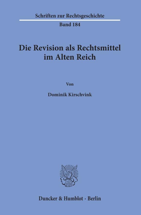 Cover Die Revision als Rechtsmittel im Alten Reich