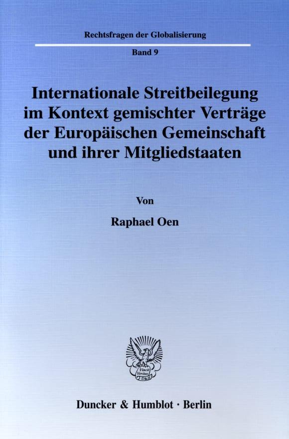 Cover Internationale Streitbeilegung im Kontext gemischter Verträge der Europäischen Gemeinschaft und ihrer Mitgliedstaaten
