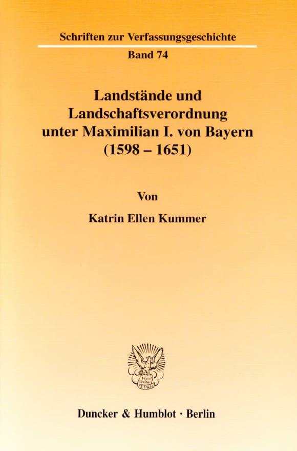 Cover Landstände und Landschaftsverordnung unter Maximilian I. von Bayern (1598 - 1651)