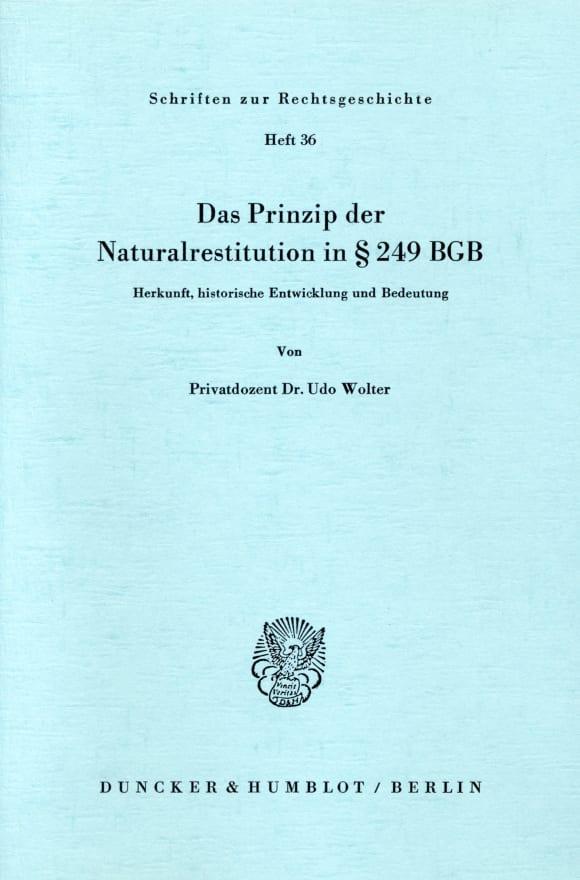 Cover Das Prinzip der Naturalrestitution in § 249 BGB